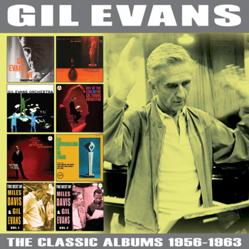 Gil Evans - The Classic Albums 1956 - 1963