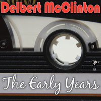 Delbert McClinton - The Early Years