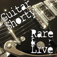 Guitar Shorty - Rare and Live (Explicit)