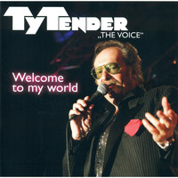 Ty Tender - Welcome to My World