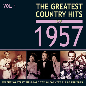 Various Artists - The Greatest Country Hits of 1957, Vol. 1