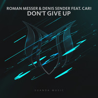 Roman Messer & Denis Sender feat. Cari - Don't Give Up