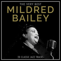Mildred Bailey - Mildred Bailey - The Very Best