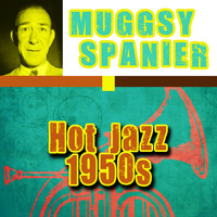 Muggsy Spanier - Hot Jazz 1950s