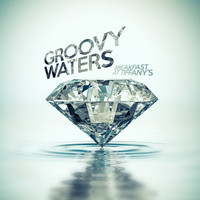 Groovy Waters - Breakfast at Tiffany's