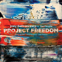 Joey Defrancesco - Project Freedom
