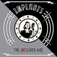 Implants - The Olden Age