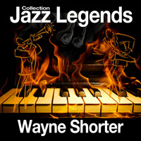 Wayne Shorter - Jazz Legends Collection