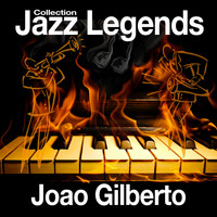 Joao Gilberto - Jazz Legends Collection