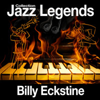 Billy Eckstine - Jazz Legends Collection
