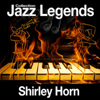 Shirley Horn - Jazz Legends Collection