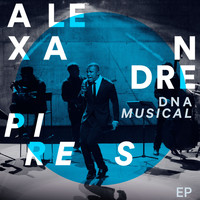 Alexandre Pires - DNA Musical - EP