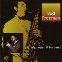 Bud Freeman - Bud Freeman (feat. Alex Welsh & His Band)