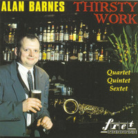 Alan Barnes - Thirsty Work