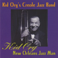 Kid Ory's Creole Jazz Band - Kid Ory New Orleans Jazz Man