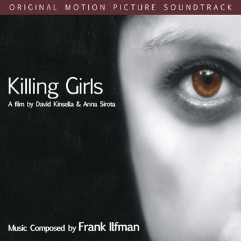 Frank Ilfman - Killing Girls (Original Motion Picture Soundtrack)