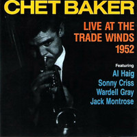 Chet Baker - Live At The Trade Winds 1952