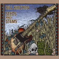 Bill Kirchen - Seeds and Stems