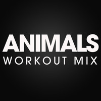 Power Trip - Animals Workout Mix - Single