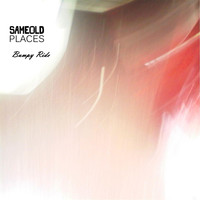 Same Old Places - Bumpy Ride