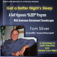 "Tom Silver - Get a Better Nights Sleep: A Self Hypnosis ""Sleep"" Program with Brainwave Entrainment Soundscapes"