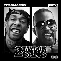 Juicy J - 2 Taylor Gang