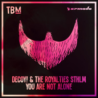 Decoy! & The Royalties STHLM - You Are Not Alone
