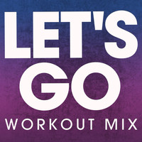 Power Music Workout - Let's Go - Single