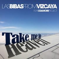 Las Bibas From Vizcaya - Take Me To Heaven