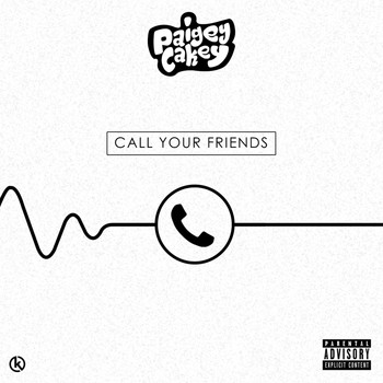Paigey cakey - Call Your Friends