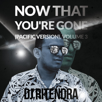 DJ Ritendra - Now That You're Gone (Pacific Version)