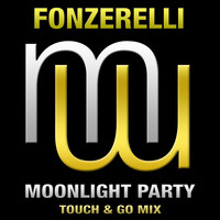 Fonzerelli - Moonlight Party (Touch & Go Mix)