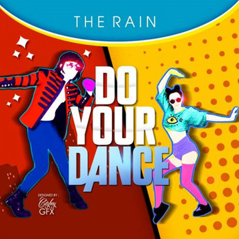The Rain - Do Our Dance
