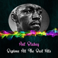 Art Blakey - Explore All the Best Hits