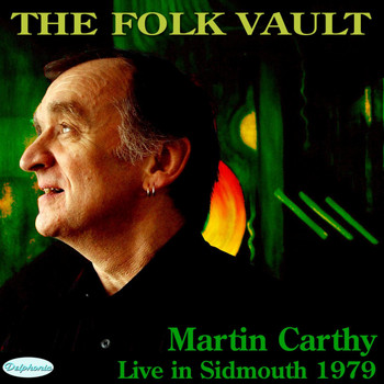 Martin Carthy - The Folk Vault: Martin Carthy, Live in Sidmouth 1979