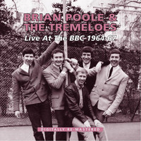 Brian Poole & The Tremeloes - Live at the Bbc 1964 - 1967