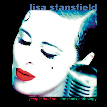 Lisa Stansfield - People Hold On: The Remix Anthology (Deluxe)