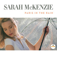 Sarah McKenzie - Paris In The Rain