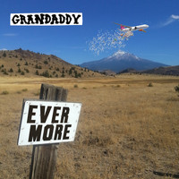 GRANDADDY - Evermore