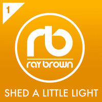 Ray Brown - Shed A Little Light