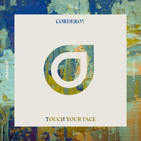 Corderoy - Touch Your Face