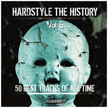Various Artists - Hardstyle: The History, Vol. 5 (50 Best Tracks of All Time [Explicit])