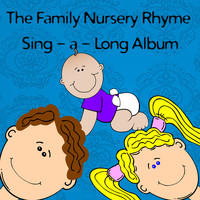 Songs For Children - The Family Nursery Rhymes Sing A Long Album