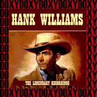 Hank Williams - The Legendary Recordings (Remastered, Doxy Collection)