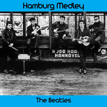 The Beatles - Hamburg Medley: I Saw Her Standing There / I'm Going to Sit Down and Cry / Roll over Beethoven / The Hippy Hippy Shake / Sweet Little Sixteen / Lend Me Your Comb / Your Feets Too Big / Where Have You Been All My Life / Twist and Shout / Mr. Moonlight / A