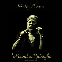Betty Carter - 'Round Midnight (Remastered 2016)