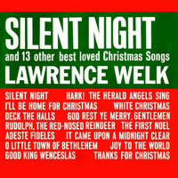 Lawrence Welk - Silent Night (And 13 Other Best...)