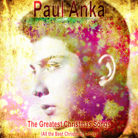 Paul Anka - The Greatest Christmas Songs (All the Best Christmas Carols)