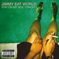 Jimmy Eat World - Stay On My Side Tonight (Explicit)