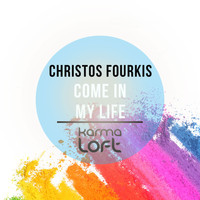 Christos Fourkis - Come in My Life